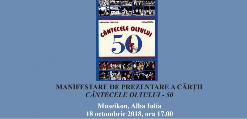 """Lansarea cărții ,,Cântecele Oltului – 50 de ani"""", joi, 18 octombrie, la ,,Museikon"""" Alba Iulia"""