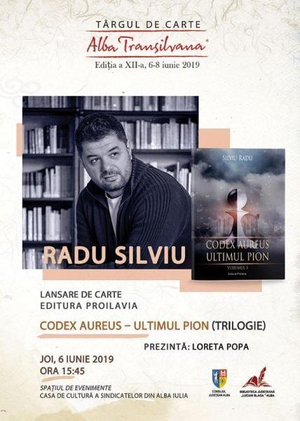 Trilogia Codex Aureus, semnată de scriitorul Radu Silviu, va fi lansată la Târgul de Carte Alba Transilvana, ediția a XII-a, 6-8 iunie 2019