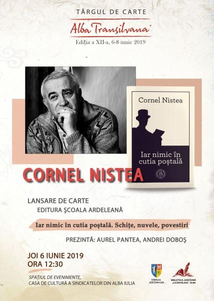 Cea mai recentă carte semnată de prozatorul Cornel Nistea, lansată la Târgul de Carte Alba Transilvana, ediția a XII-a, 6-8 iunie 2019