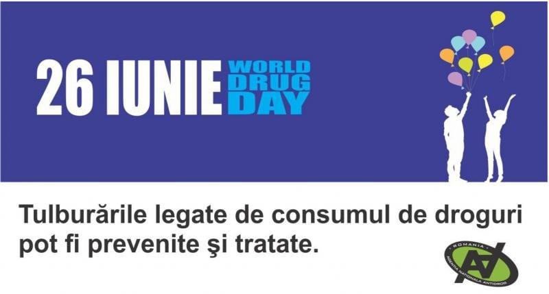 26 iunie – Ziua Internaţională Împotriva Consumului și Traficului Ilicit de Droguri