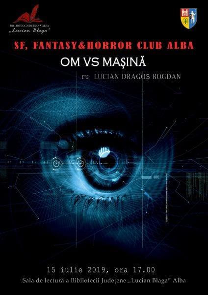 """""""Om vs. Maşină"""" – tema întâlnirii din luna iulie a """"SF, Fantasy & Horror Club Alba"""" la Biblioteca Judeţeană """"Lucian Blaga"""" Alba"""