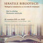 """""""Dialogul şi comunicarea ca exerciţiu de relaţionare""""  este tema lunii noiembrie a Seratelor Bibliotecii Judeţene """"Lucian Blaga"""" Alba"""