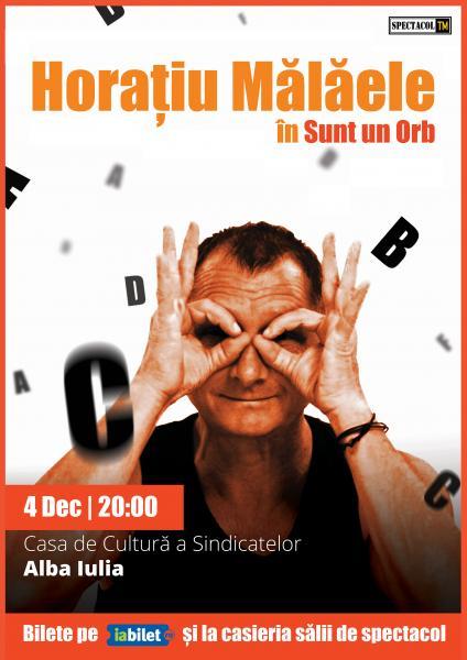 Miercuri, 4 decembrie, reprezentație de excepție a actorului Horațiu Mălăele pe scena Casei de Cultură a Sindicatelor din Alba Iulia