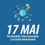 17 mai – Ziua mondială a telecomunicaţiilor şi a societăţii informaţionale