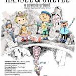 """Teatrul de Păpuși """"Prichindel"""" din Alba Iulia prezintă spectacolul """"Hansel & Gretel – o poveste urbană"""""""