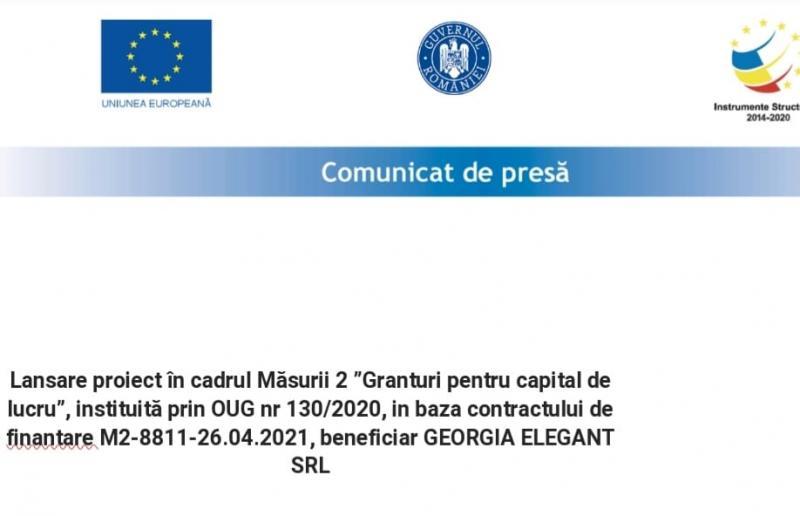 """Lansare proiect în cadrul Măsurii 2 """"Granturi pentru capital de lucru"""", instituită prin OUG nr 130/2020, în baza contractului de finanțare M2-8811-26.04.2021, beneficiar GEORGIA ELEGANT SRL"""