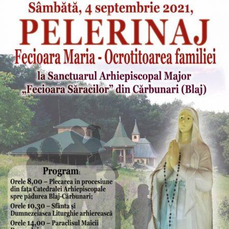Sâmbătă, 4 septembrie, pelerinajul arhieparhial la Sanctuarul Bisericii Române Unite cu Roma închinat Fecioarei Săracilor din Cărbunari (Blaj)
