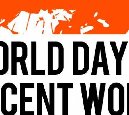 7 Octombrie – Ziua Internațională a Muncii Decente